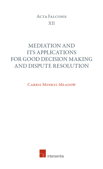 Mediation and Its Applications for Good Decision Making and Dispute Resolution