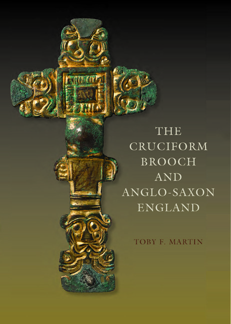 The Cruciform Brooch and Anglo-Saxon England