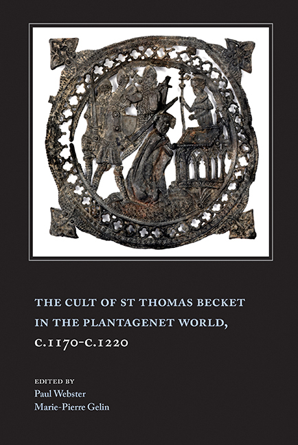 The Cult of St Thomas Becket in the Plantagenet World, c.1170–c.1220