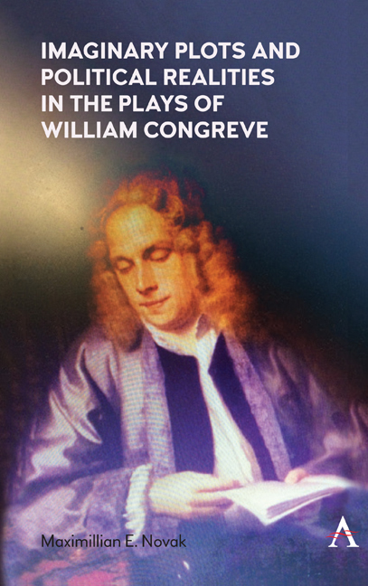 Imaginary Plots and Political Realities in the Plays of William Congreve