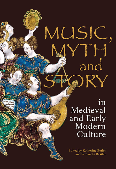 Music, Myth and Story in Medieval and Early Modern Culture