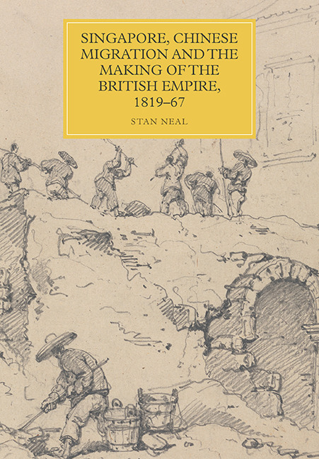 Singapore, Chinese Migration and the Making of the British Empire, 1819–67