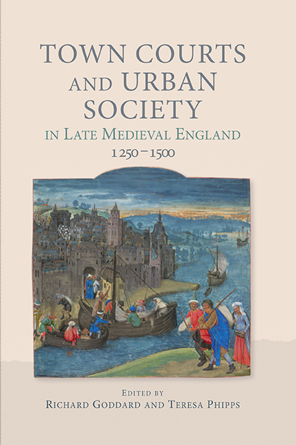 Town Courts and Urban Society in Late Medieval England, 1250–1500