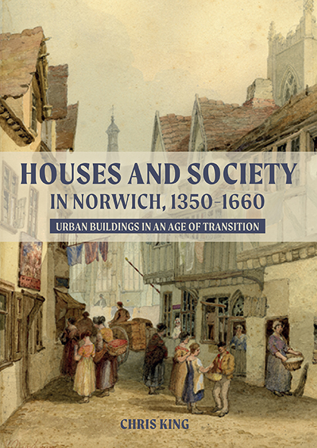 Houses and Society in Norwich, 1350–1660