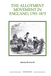 The Allotment Movement in England, 1793–1873