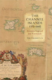 The Channel Islands, 1370–1640