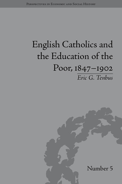 English Catholics and the Education of the Poor, 1847–1902