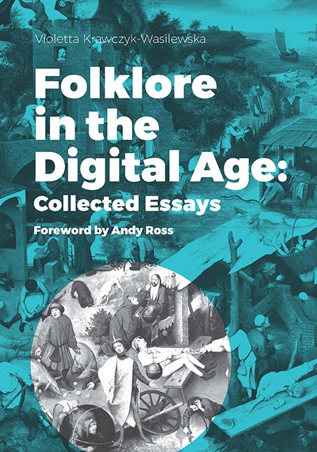 Folklore in the Digital Age: Collected Essays
