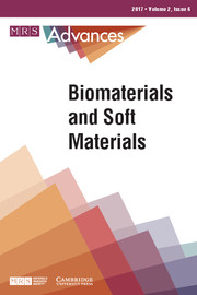 MRS Advances Volume 2 - Issue 6 -  Biomaterials and Soft Materials