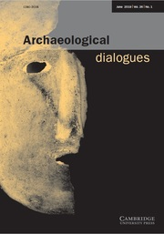 Archaeological Dialogues Volume 26 - Issue 1 -