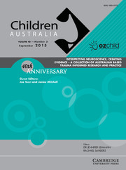 Children Australia Volume 40 - Issue 3 -  INTERPRETING NEUROSCIENCE, CREATING EVIDENCE - A COLLECTION OF AUSTRALIAN BASED TRAUMA INFORMED RESEARCH AND PRACTICE