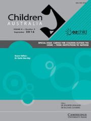 Children Australia Volume 41 - Special Issue3 -  CARING FOR CHILDREN OUTSIDE THE HOME – FROM INSTITUTIONS TO NATIONS