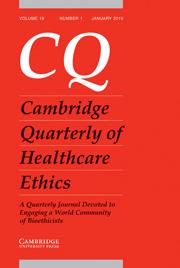 Cambridge Quarterly of Healthcare Ethics Volume 19 - Issue 1 -