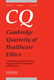 Cambridge Quarterly of Healthcare Ethics Volume 21 - Issue 3 -