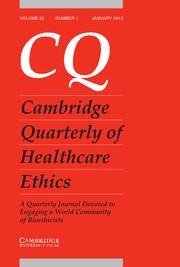 Cambridge Quarterly of Healthcare Ethics Volume 22 - Issue 1 -