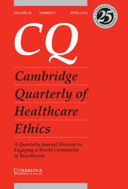 Cambridge Quarterly of Healthcare Ethics Volume 25 - Issue 2 -