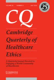 Cambridge Quarterly of Healthcare Ethics Volume 25 - Issue 3 -
