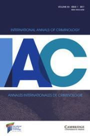 International Annals of Criminology Volume 55 - Issue 1 -