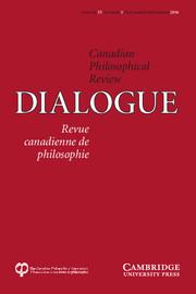 Dialogue: Canadian Philosophical Review / Revue canadienne de philosophie Volume 55 - Issue 3 -