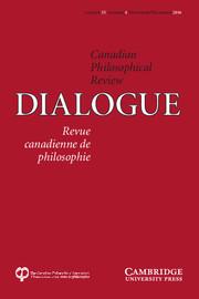 Dialogue: Canadian Philosophical Review / Revue canadienne de philosophie Volume 55 - Issue 4 -
