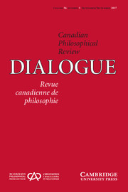 Dialogue: Canadian Philosophical Review / Revue canadienne de philosophie Volume 56 - Issue 3 -