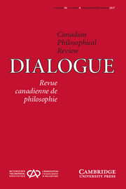 Dialogue: Canadian Philosophical Review / Revue canadienne de philosophie Volume 56 - Issue 4 -