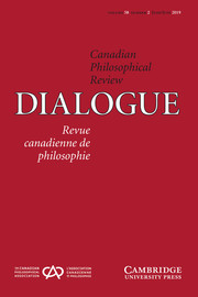 Dialogue: Canadian Philosophical Review / Revue canadienne de philosophie Volume 58 - Issue 2 -