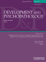 Development and Psychopathology Volume 29 - Special Issue2 -  Attachment in the Context of Atypical Caregiving: Harnessing Insights From a Developmental Psychopathology Perspective
