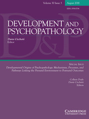 Development and Psychopathology Volume 30 - Special Issue3 -  Developmental Origins of Psychopathology: Mechanisms, Processes, and Pathways Linking the Prenatal Environment to Postnatal Outcomes