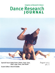 Dance Research Journal Volume 46 - Issue 2 -  Body Parts: Pelvis, Feet, Face, Hips, Legs, Toes, and Teeth