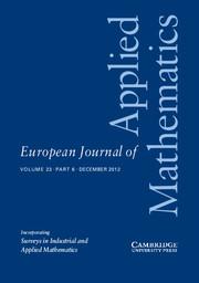 European Journal of Applied Mathematics Volume 23 - Issue 6 -