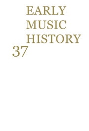 Early Music History Volume 37 - Issue  -