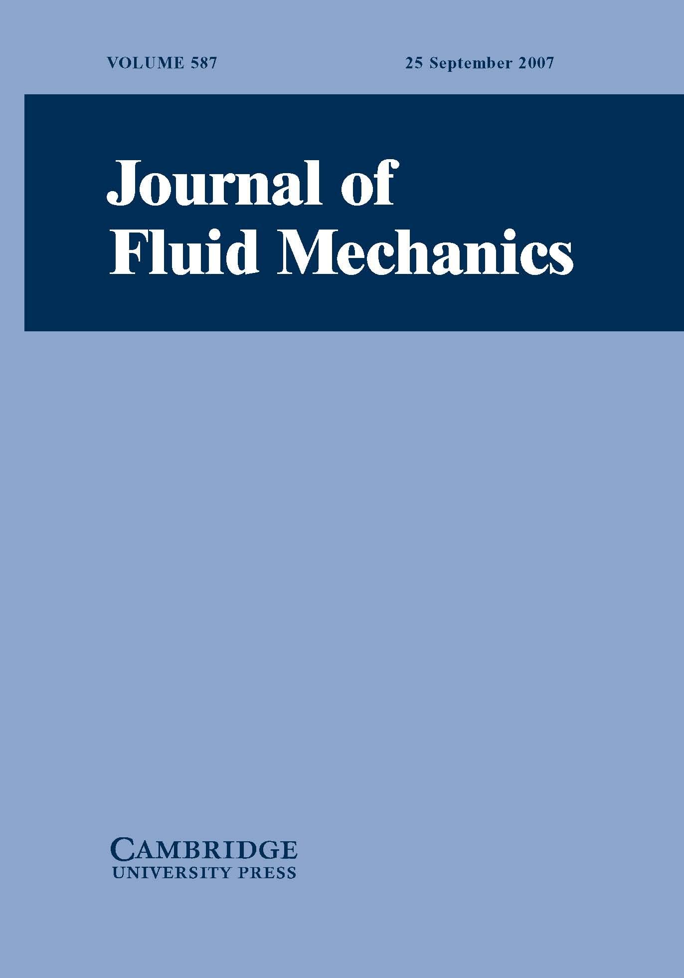 Journal of Fluid Mechanics Volume 587 - Issue  -