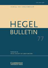 Hegel Bulletin Volume 39 - Issue 1 -