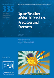 Proceedings of the International Astronomical Union Volume 13 - SymposiumS335 -  Space Weather of the Heliosphere: Processes and Forecasts