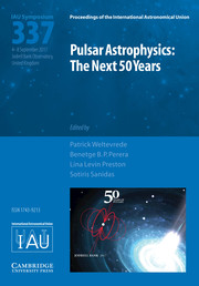 Proceedings of the International Astronomical Union Volume 13 - SymposiumS337 -  Pulsar Astrophysics the Next Fifty Years