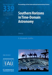Proceedings of the International Astronomical Union Volume 14 - SymposiumS339 -  Southern Horizons in Time-Domain Astronomy