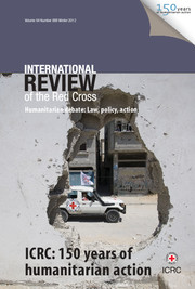 International Review of the Red Cross Volume 94 - Issue 888 -  ICRC: 150 years of Humanitarian Action