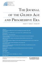 The Journal of the Gilded Age and Progressive Era Volume 14 - Issue 4 -