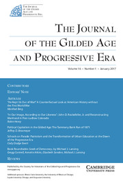 The Journal of the Gilded Age and Progressive Era Volume 16 - Issue 1 -