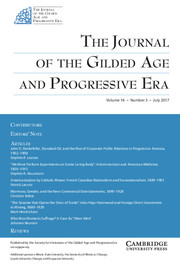 The Journal of the Gilded Age and Progressive Era Volume 16 - Issue 3 -