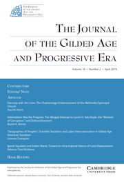 The Journal of the Gilded Age and Progressive Era Volume 18 - Issue 2 -