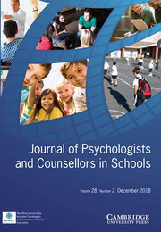 Journal of Psychologists and Counsellors in Schools Volume 28 - Issue 2 -