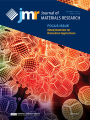 Journal of Materials Research Volume 34 - Issue 11 -  Focus Issue: (Nano)materials for Biomedical Applications