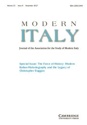Modern Italy Volume 22 - Special Issue4 -  Special Issue: The Force of History: Modern Italian Historiography and the Legacy of Christopher Duggan