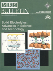 MRS Bulletin Volume 25 - Issue 3 -  Solid Electrolytes: Advances in Science and Technology