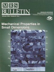 MRS Bulletin Volume 27 - Issue 1 -  Mechanical Properties in Small Dimensions