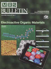 MRS Bulletin Volume 27 - Issue 6 -  Electroactive Organic Materials