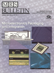 MRS Bulletin Volume 28 - Issue 1 -  Microelectronics Packaging and Integration