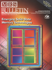 MRS Bulletin Volume 29 - Issue 11 -  High-Performance Emerging Solid-State Memory Technologies